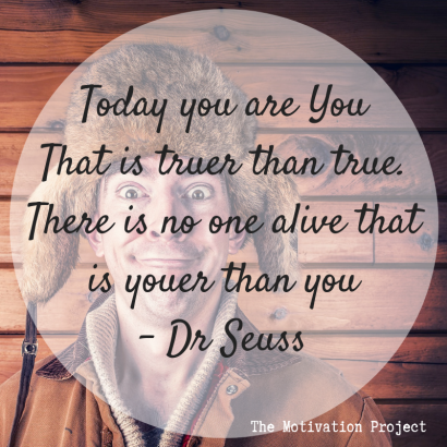be yourself - youer than you - dr suess - motivation