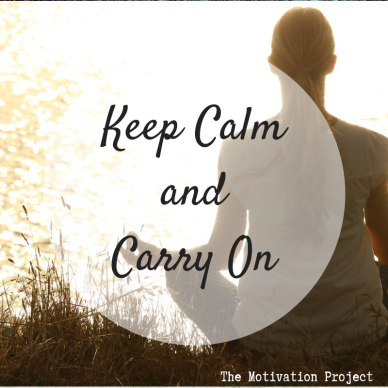 keep calm carry on - motivation project