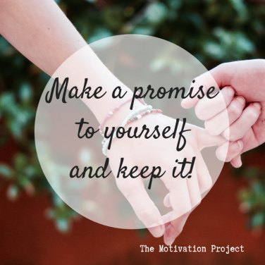 make a promise to yourself and keep it - motivation project - blog